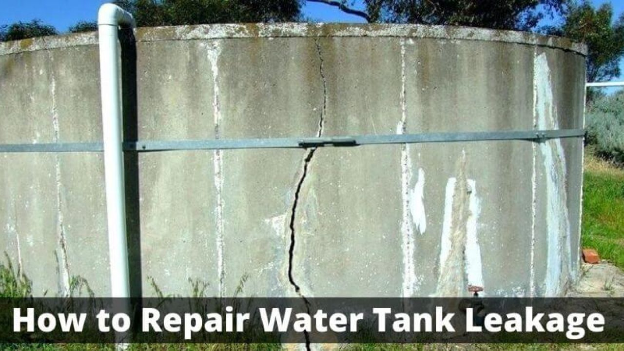 How To Repair Water Tank Leakage Follow Expert Tips Fix It