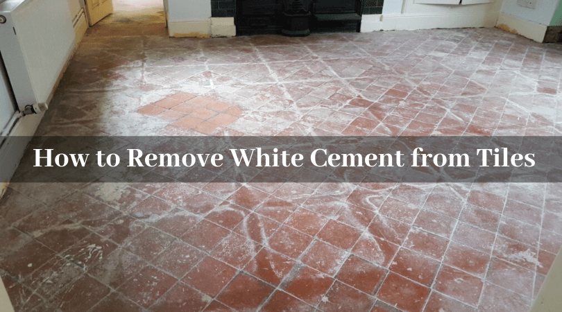 Remove White Cement from Tiles