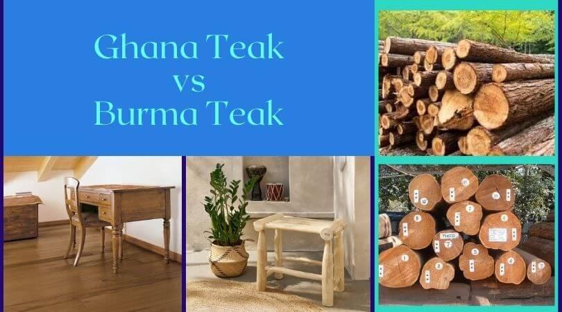 Ghana Teak vs Burma Teak
